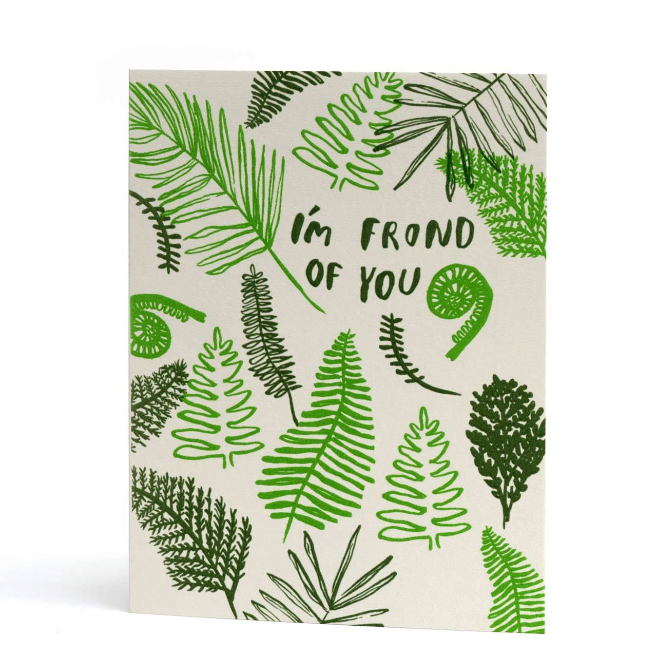 I'm Frond of You Letterpress Greeting Card
