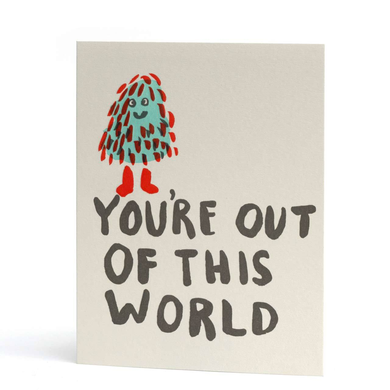 You're Out of This World Letterpress Greeting Card