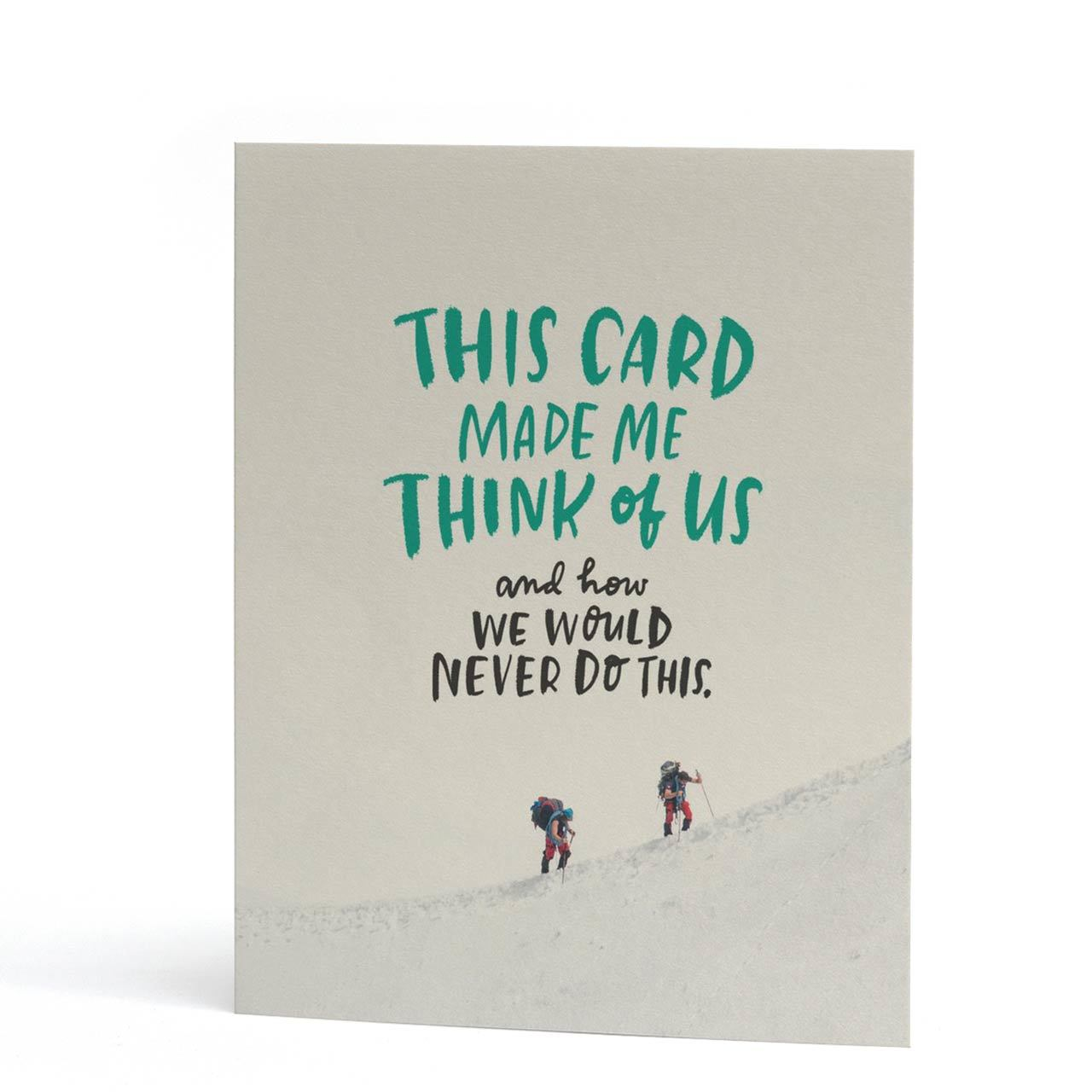 We Would Never Greeting Card