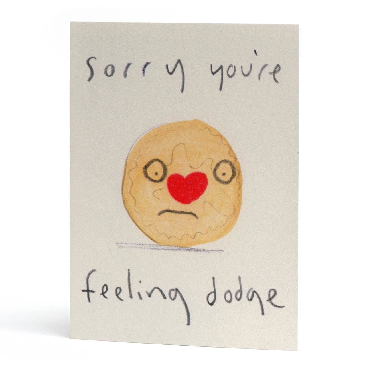 Sorry You're Feeling Dodge Greeting Card