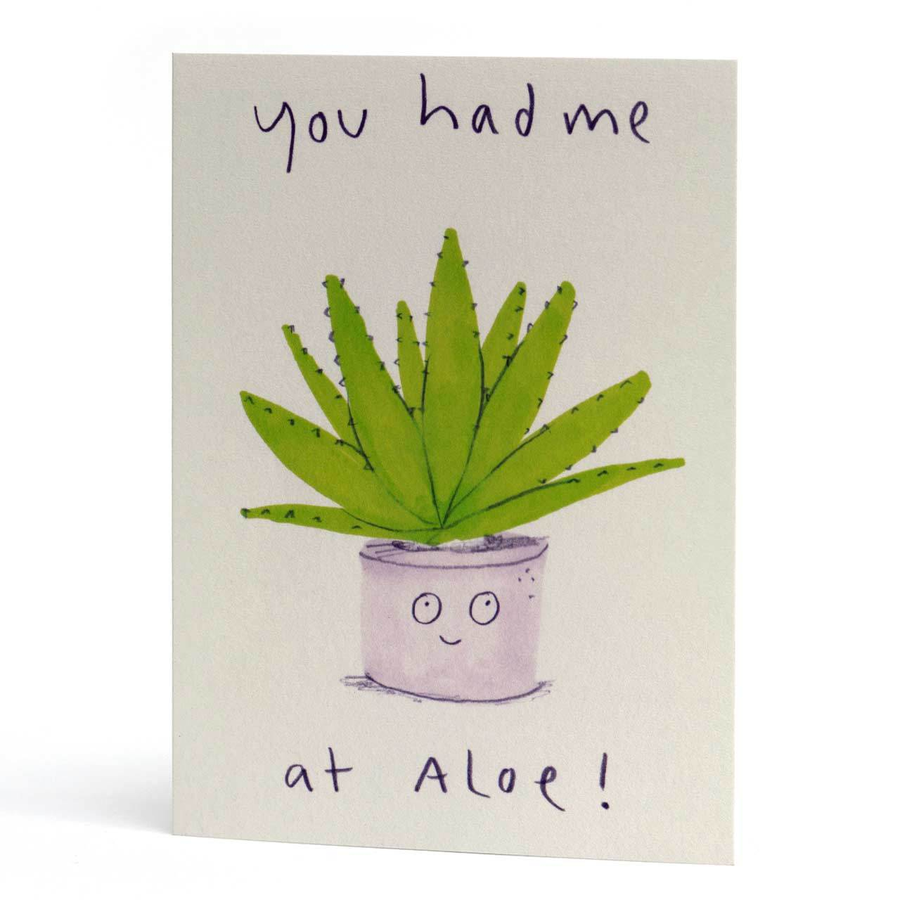 You Had Me at Aloe Greeting Card