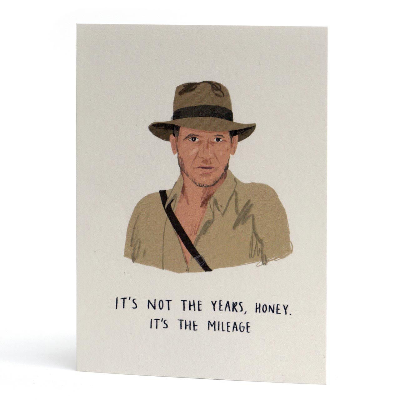 Harrison Ford It's Not The Years, Honey Greeting Card