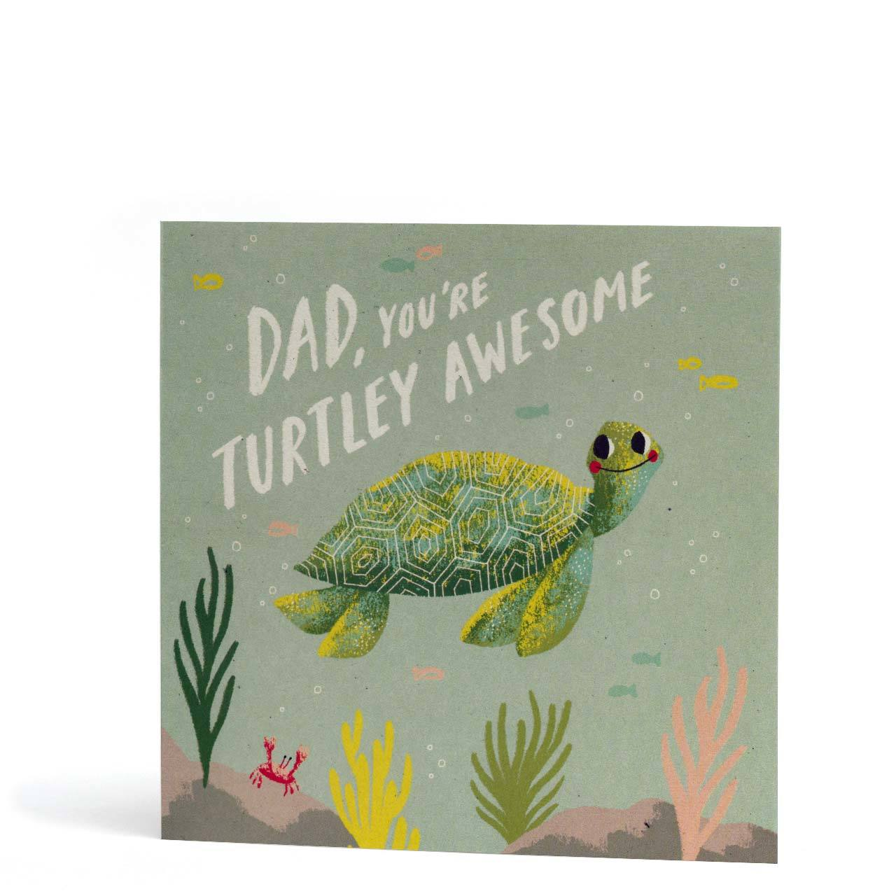 Dad, You're Turtley Awesome Greeting Card