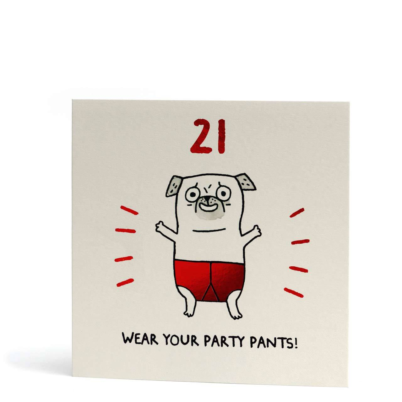 Wear Your Party Pants 21st Birthday Red Foil Greeting Card