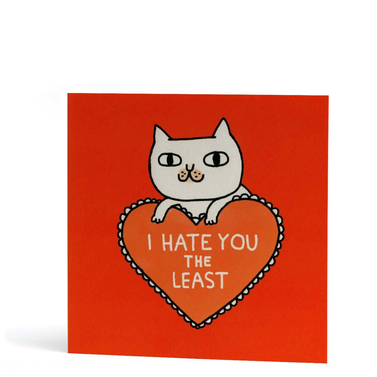 I Hate You The Least Greeting Card