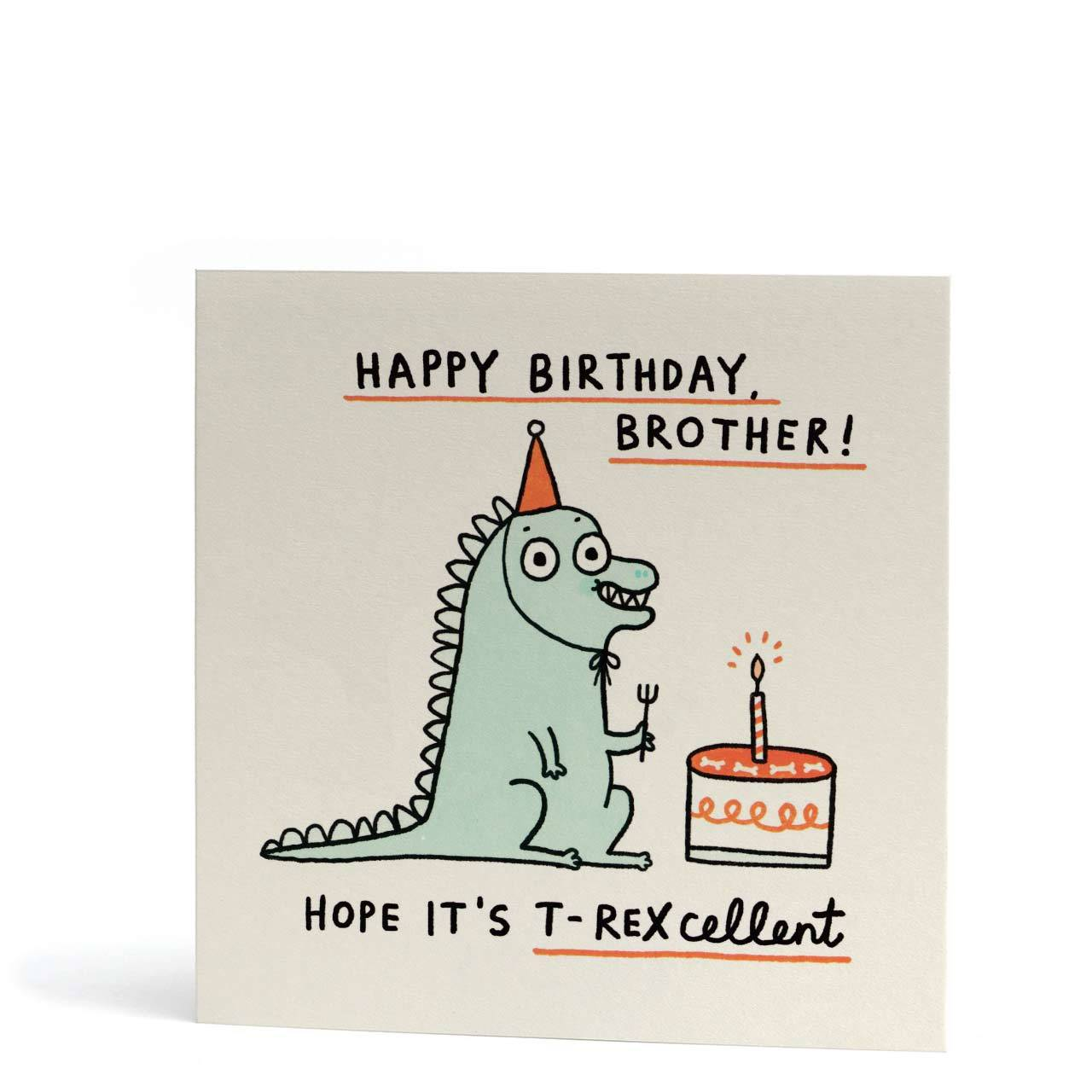 Brother T-Rexcellent Birthday Greeting Card