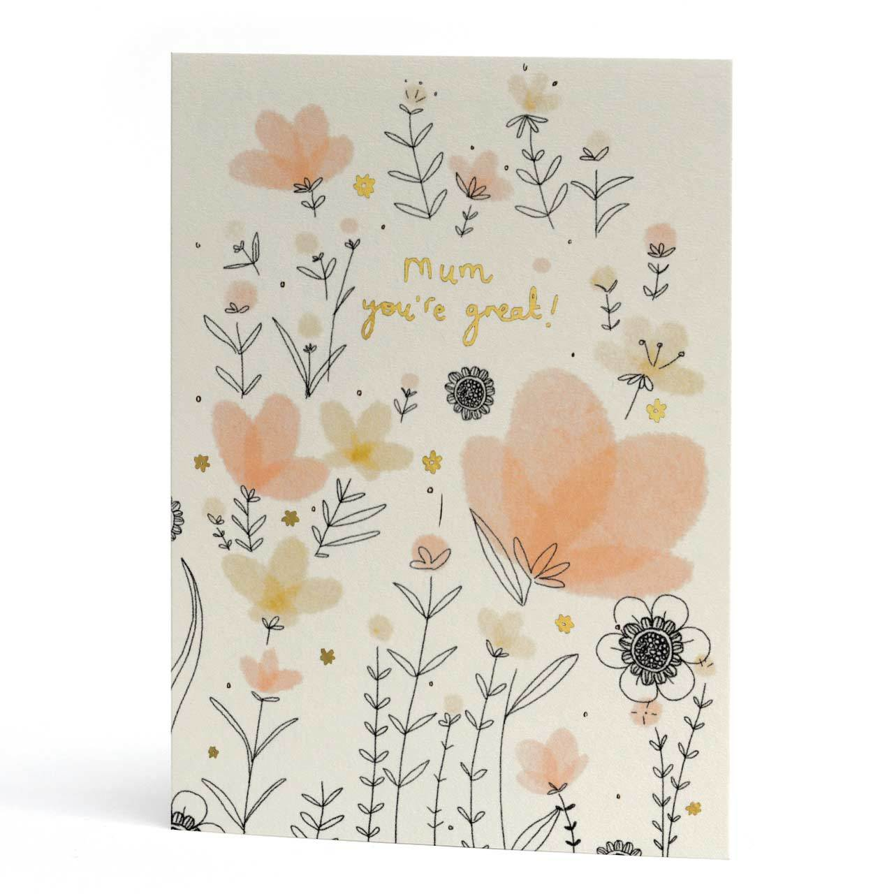 Mum You're Great Gold Foil Greeting Card