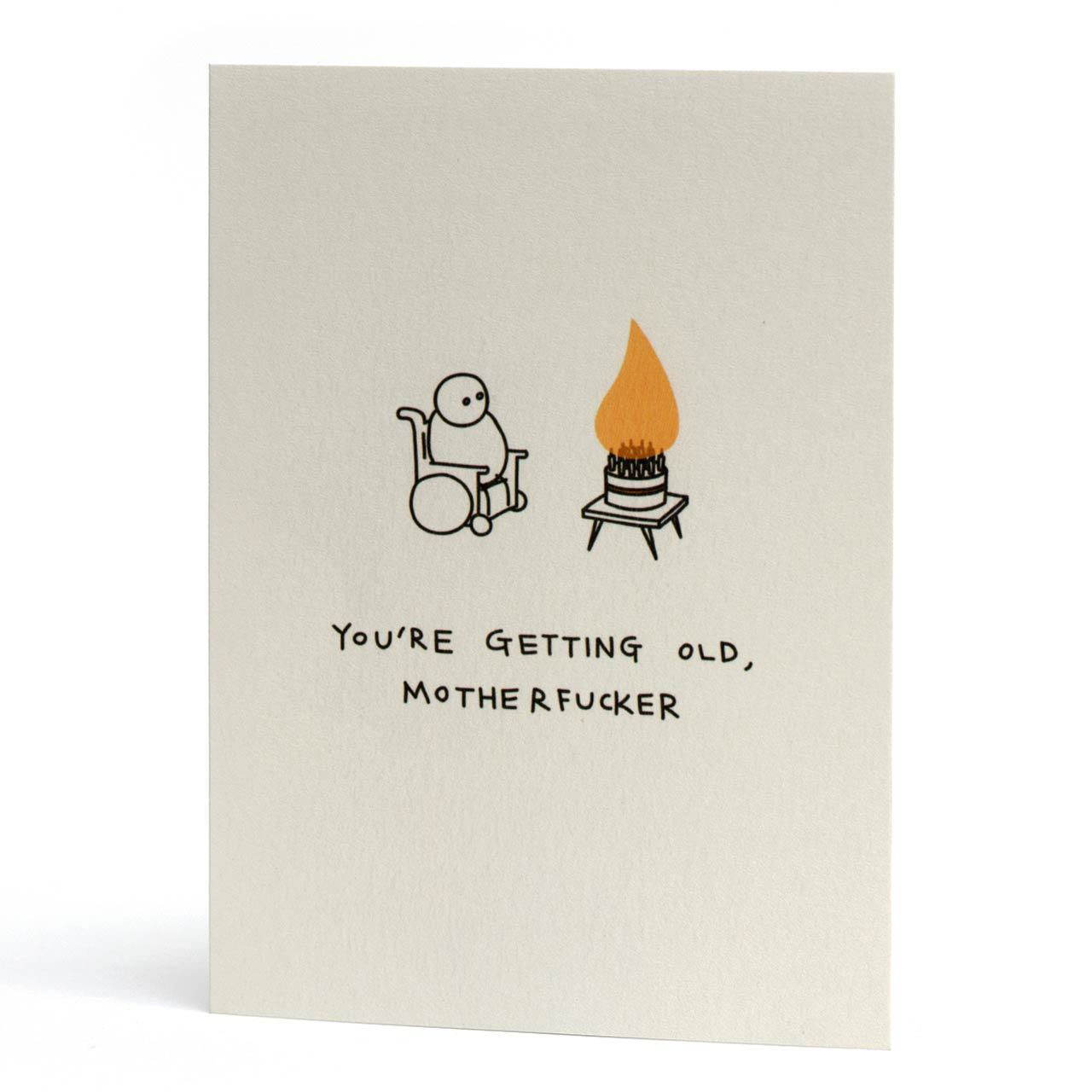 You're Getting Old Greeting Card