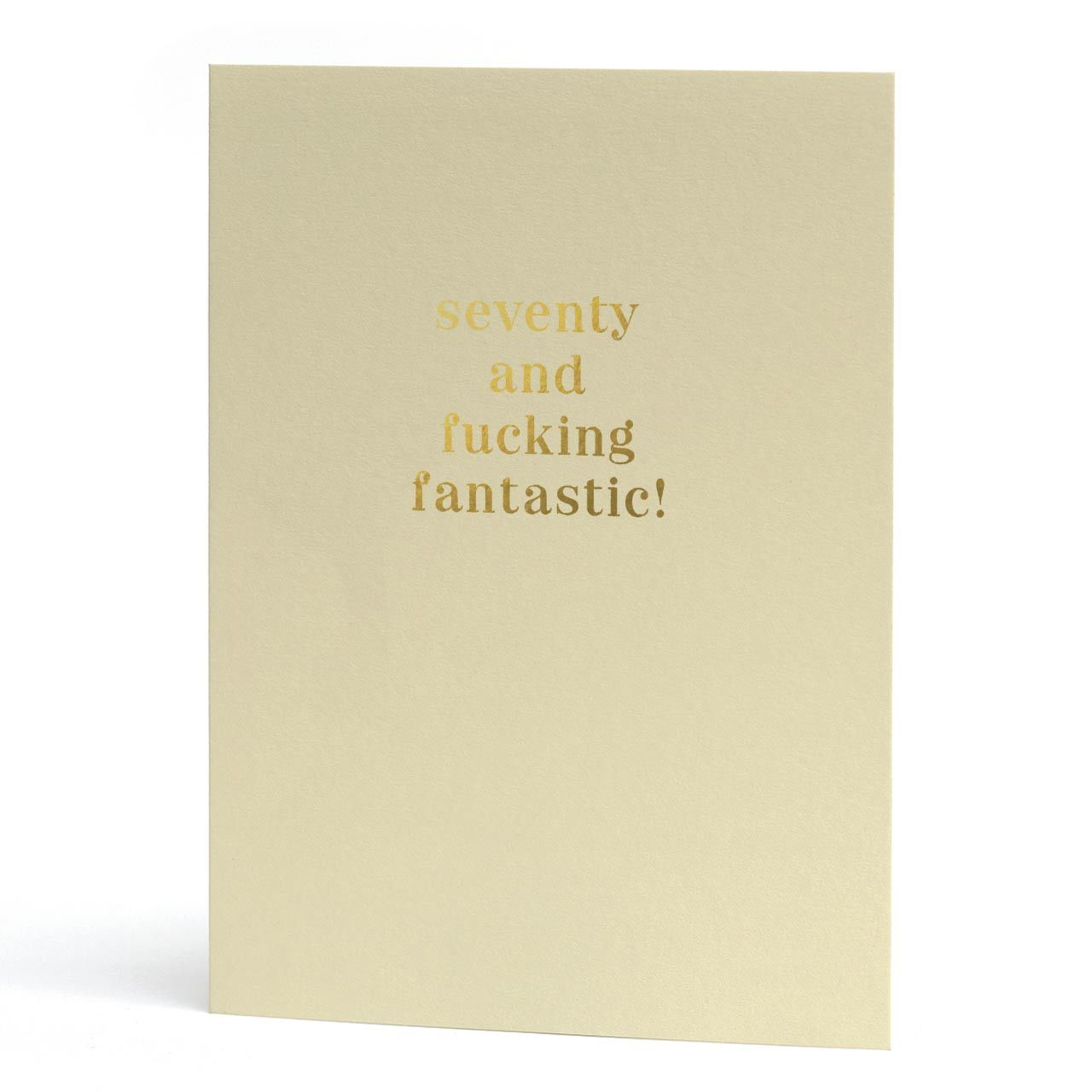 Seventy and Fucking Fantastic Gold Foil Greeting Card