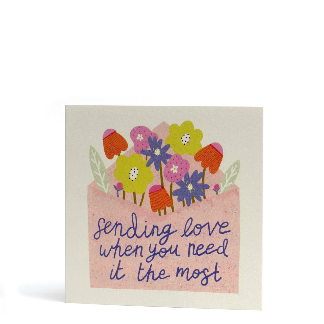 Sending Love When You Need It Greeting Card