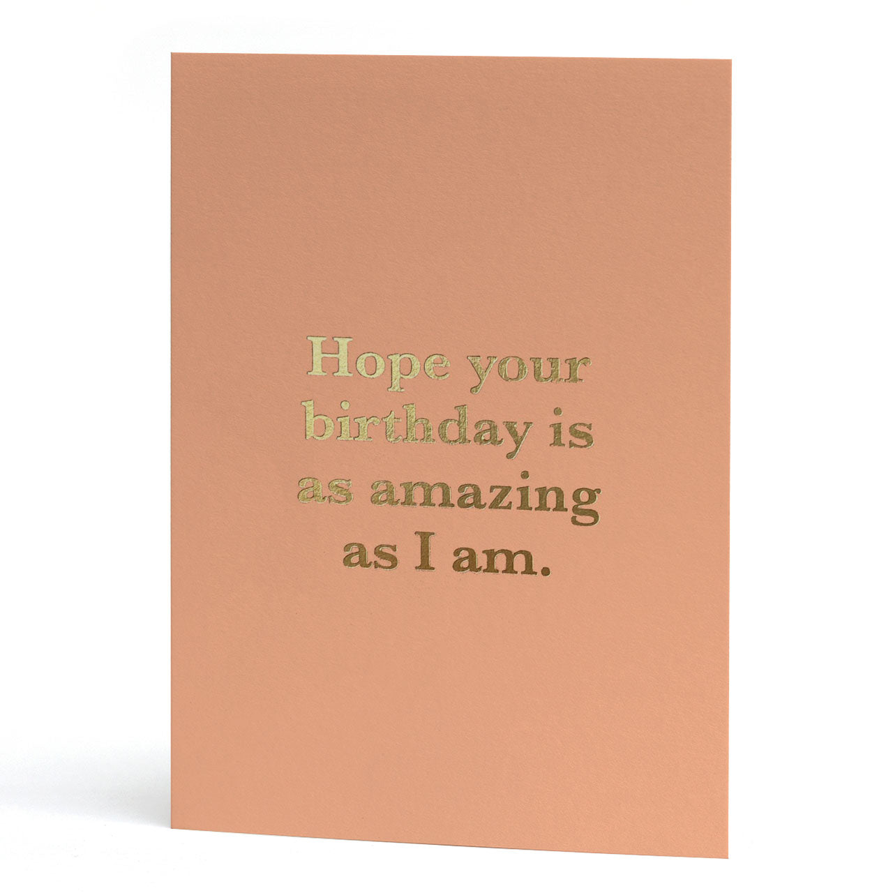 As Amazing As I Am Gold Foil Birthday Card