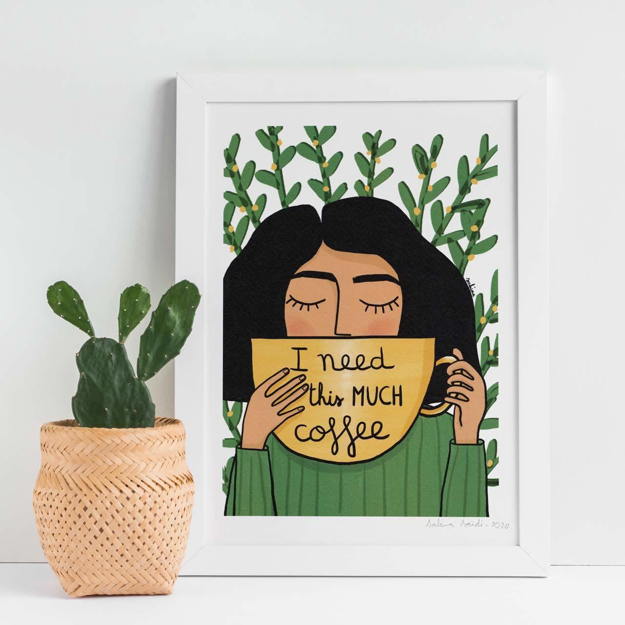 I Need This Much Coffee A4 Art Print