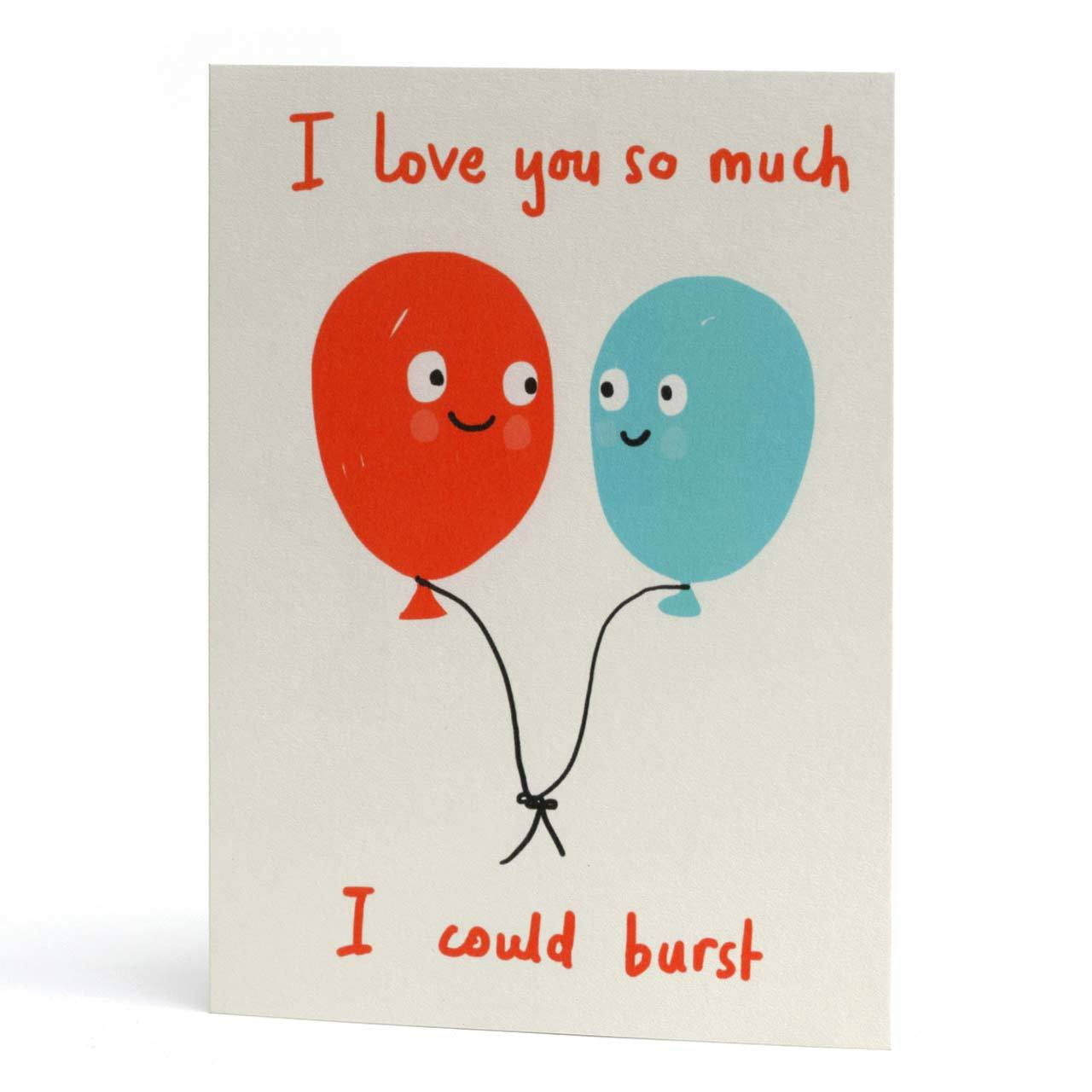 I Could Burst Greeting Card