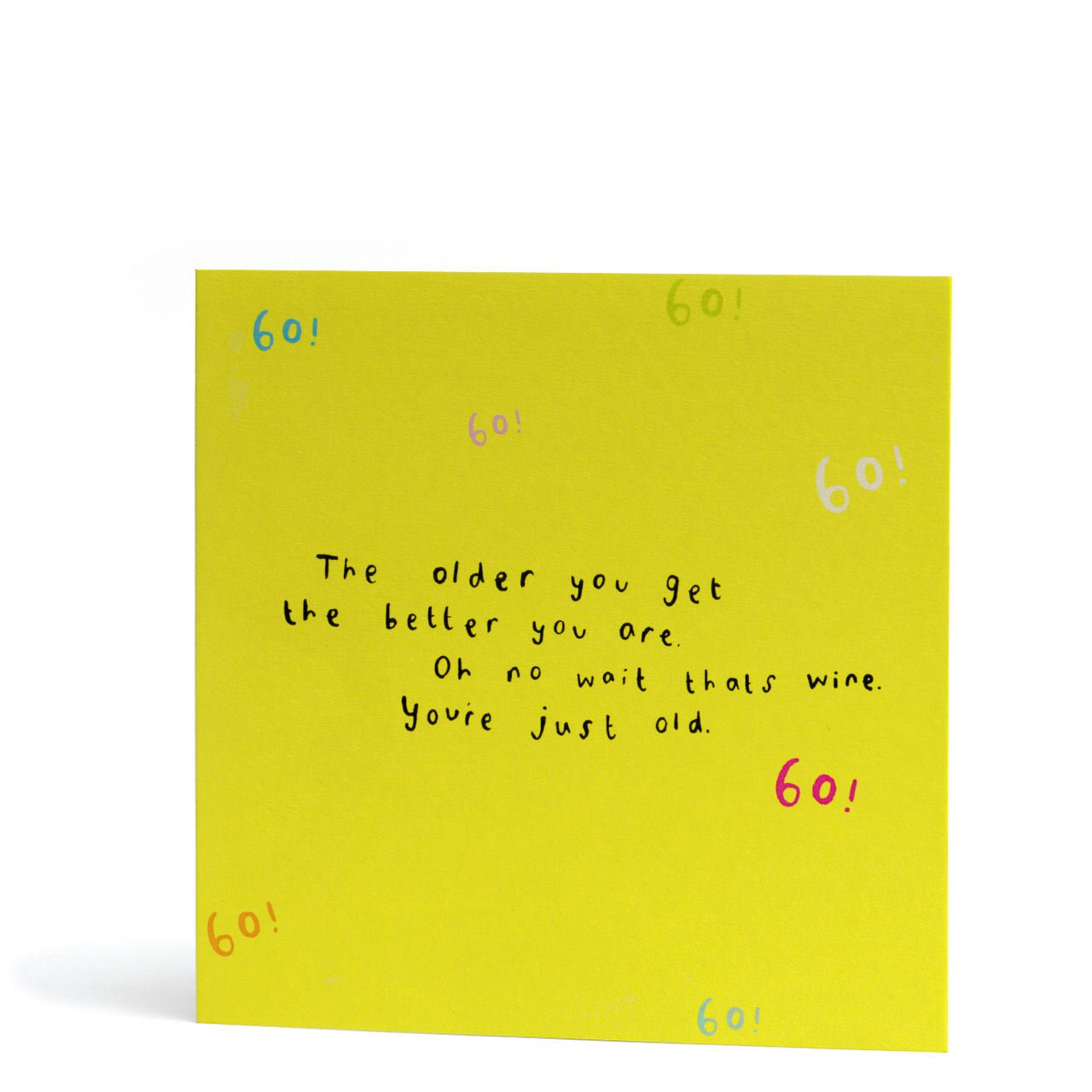 60 Older and Better Greeting Card