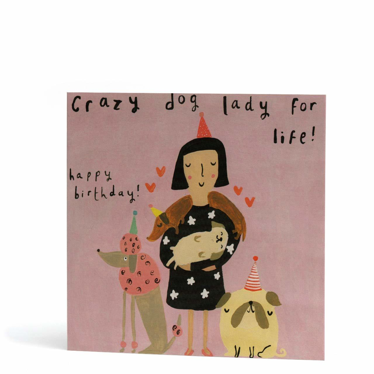 Crazy Dog Lady for Life Greeting Card