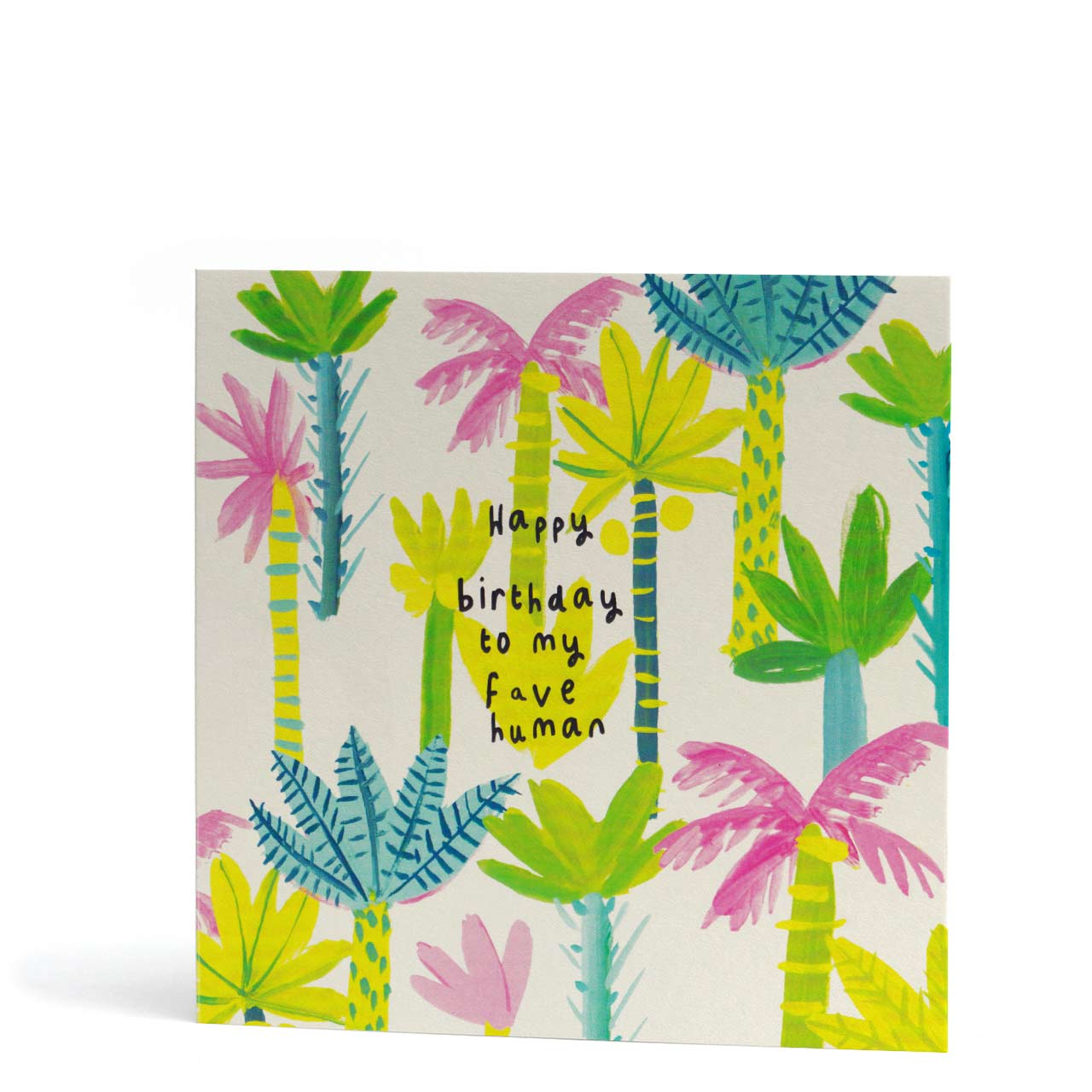 Fave Human Happy Birthday Greeting Card