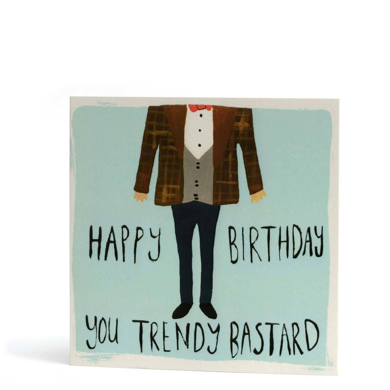 Trendy Bastard Birthday Greeting Card