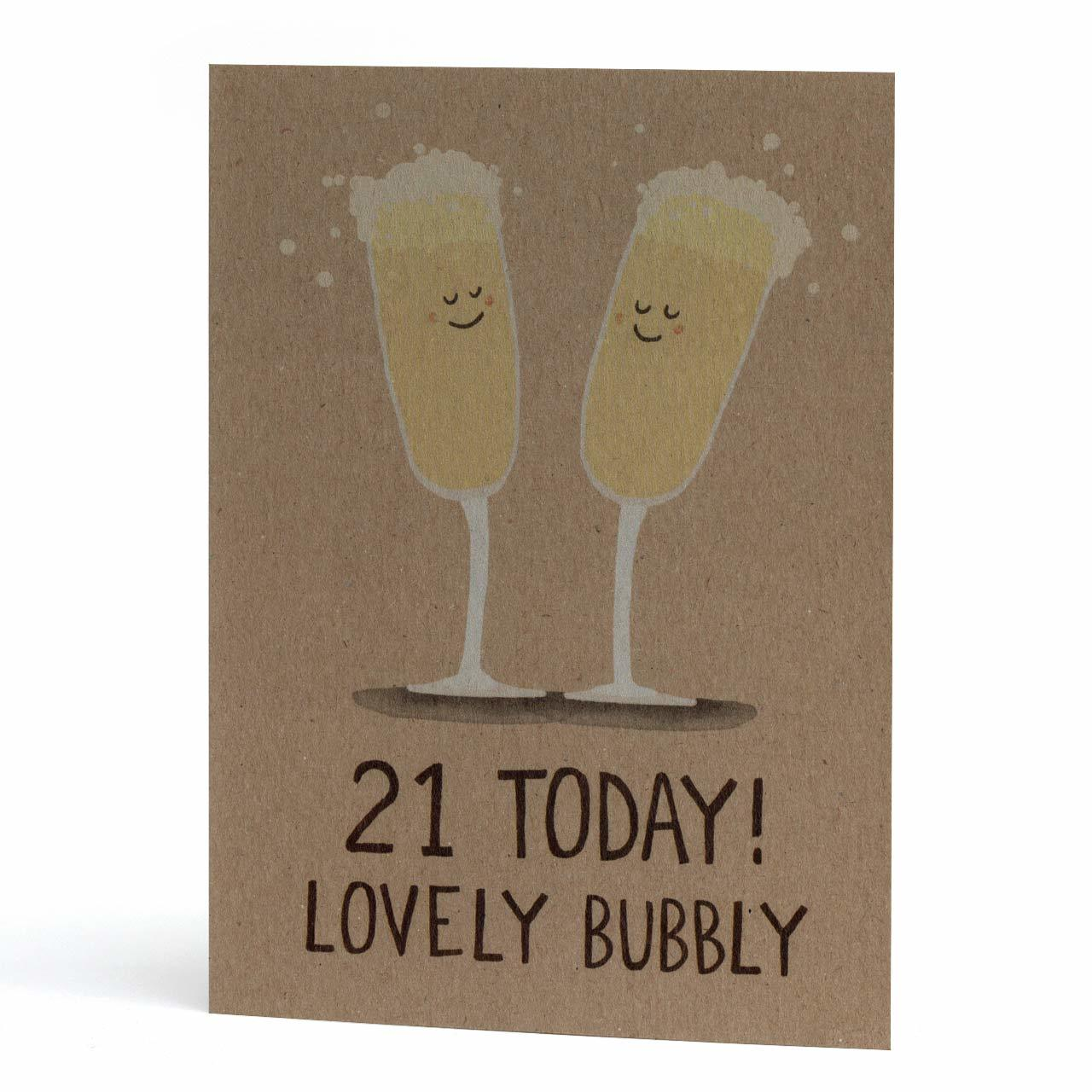 21 Today Lovely Bubbly Greeting Card