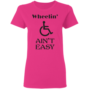 Wheelin Ain't Easy - Ladies Tee