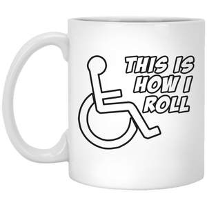 THIS IS HOW I ROLL - 11 oz. Mug