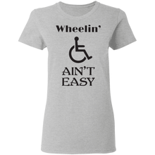Load image into Gallery viewer, Wheelin Ain't Easy - Ladies Tee