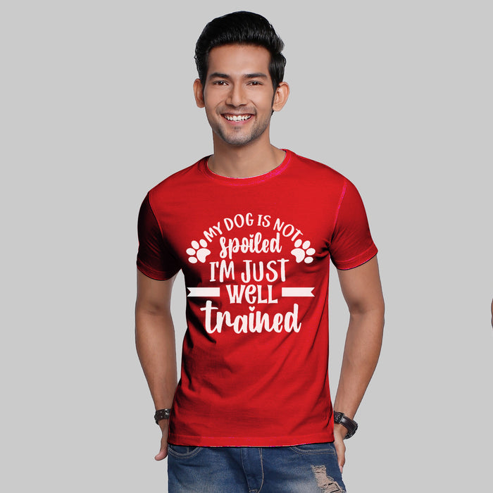 My Dog Is Not Spoiled I'm Just Well Trained - Dog Lovers Unisex T-shirt