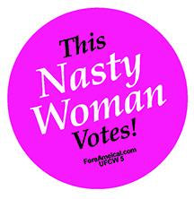 This Nasty Woman Votes Pin