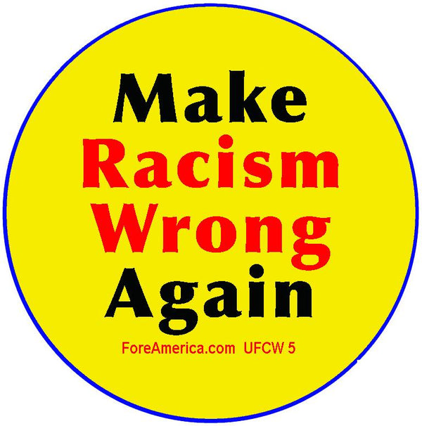Make Racism Wrong Again Pin