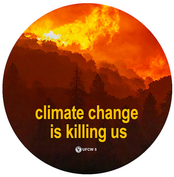 Climate Change Is Killing Us Pin