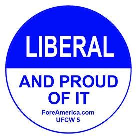 Liberal And Proud of it Pin