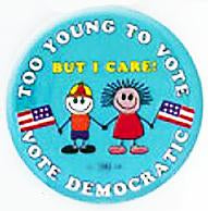 Too Young To Vote..Pin