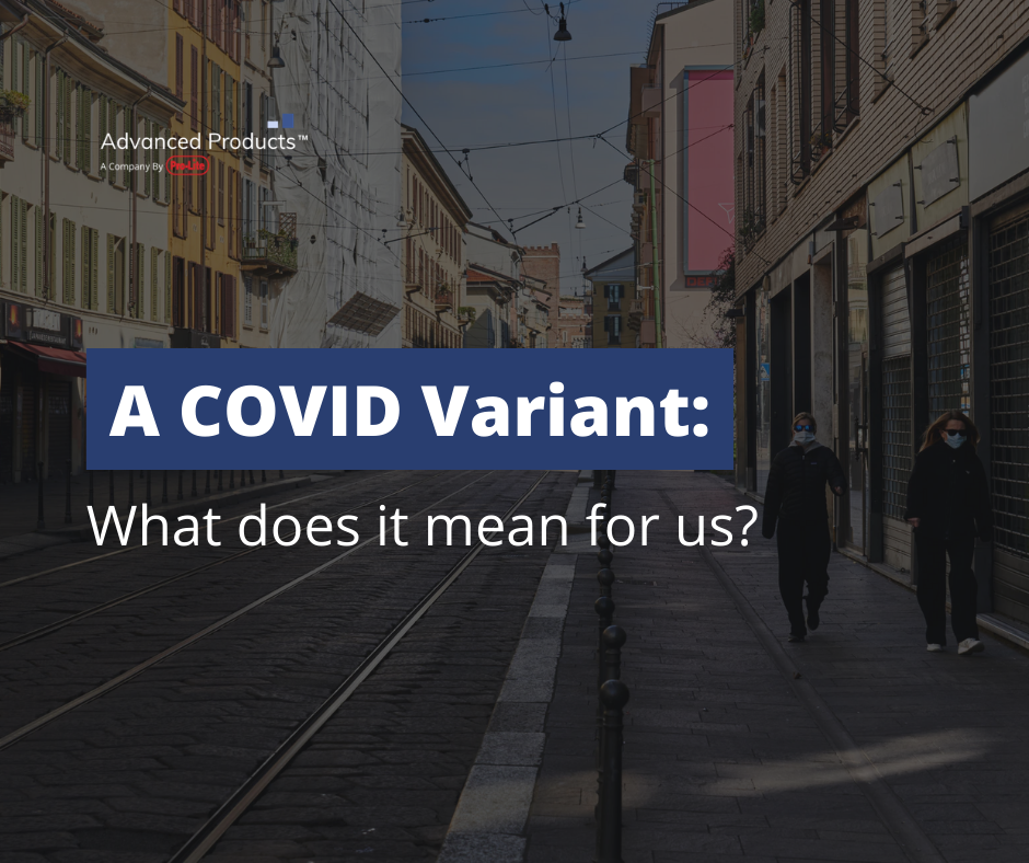 A COVID Variant: What does it mean for us?