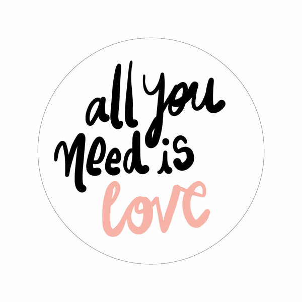Motiv all you need is love für runde Bilderrahmen