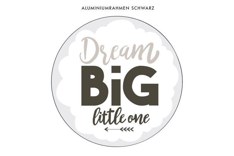 Motiv Dream Big Natur in rundem Alurahmen schwarz