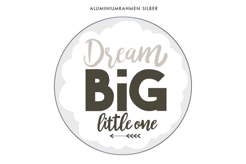 Motiv Dream Big Natur in rundem Alurahmen silber