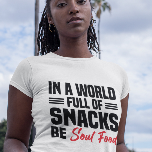 Women's Snacks Be Soul Food Tee