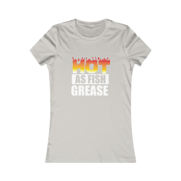 Women's Hot As Fish Grease Tee