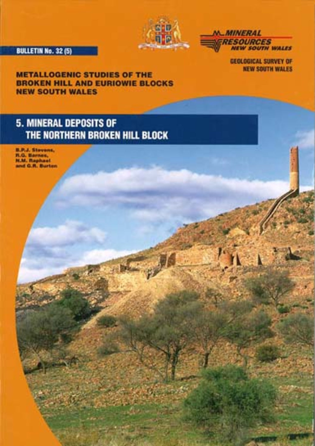 Image of Bulletin Number 32 part 5   2003: Metallogenic studies of the Broken Hill and Euriowie Blocks, New South Wales, Mineral Deposits of the Northern Broken Hill Block. book cover
