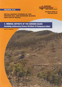 Image of Bulletin Number 32 part 4   2000: Metallogenic studies of the Broken Hill and Euriowie Blocks, New South Wales, Mineral Deposits of the Euriowie Block. book cover