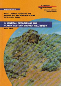 Image of Bulletin Number 32 part 3   1994: Metallogenic Studies of the Broken Hill and Euriowie Blocks in New South Wales, Mineral Deposits of the Southern Eastern Broken Hill Block. book cover