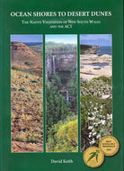 Ocean Shores to Desert Dunes: The Native Vegetation of New South Wales and the ACT