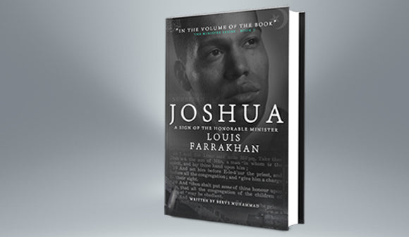 Joshua: A Sign of the Honorable Minister Louis Farrakhan