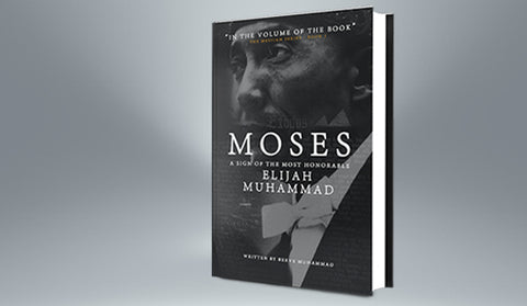 Moses: A Sign of The Most Honorable Elijah Muhammad [10 Book Minimum]