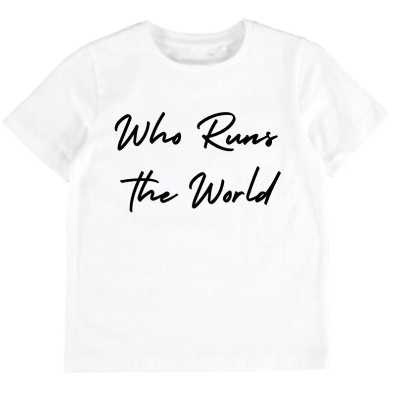 Who Runs The World Tee - White
