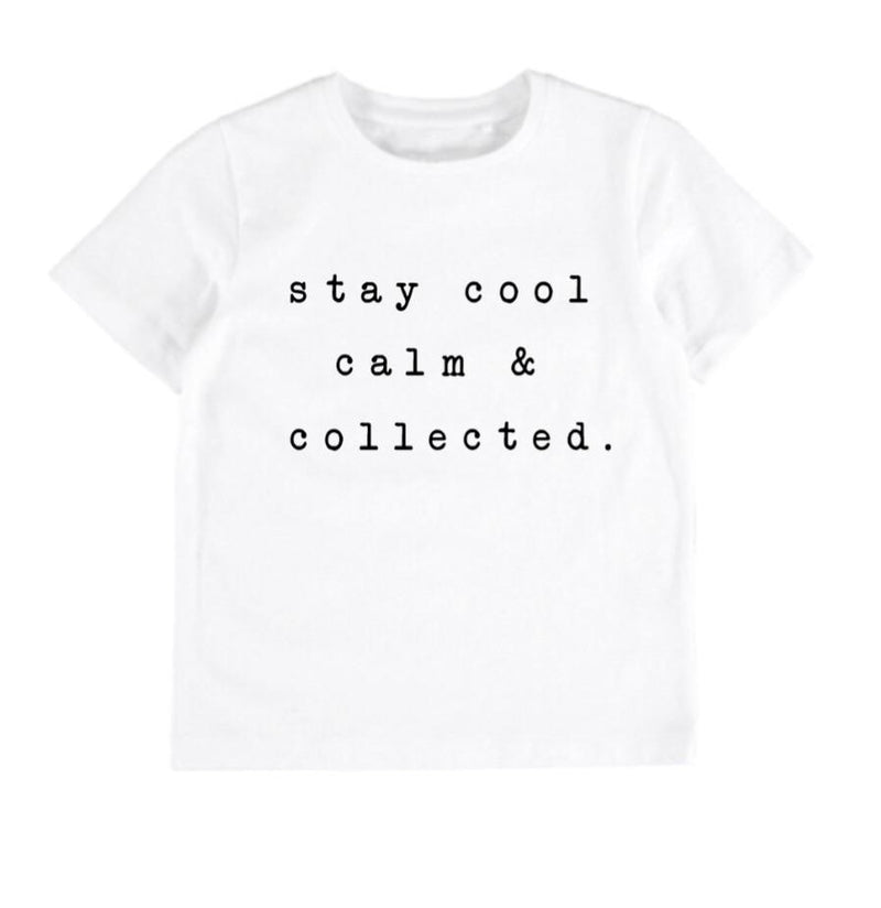 Stay Cool Calm & Collected T-shirt - White