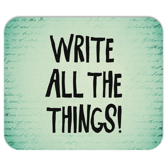Write All the Things! Mouspad