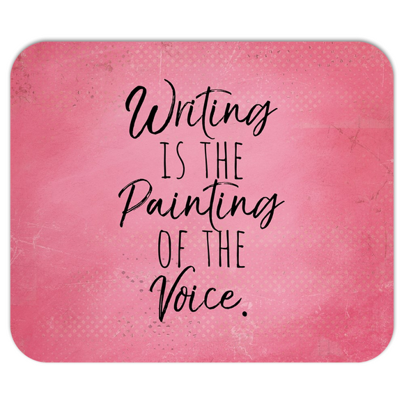 Writing is the Painting of the Voice Pink Mousepad