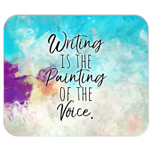 Writing Is the Painting of the Voice Mousepad