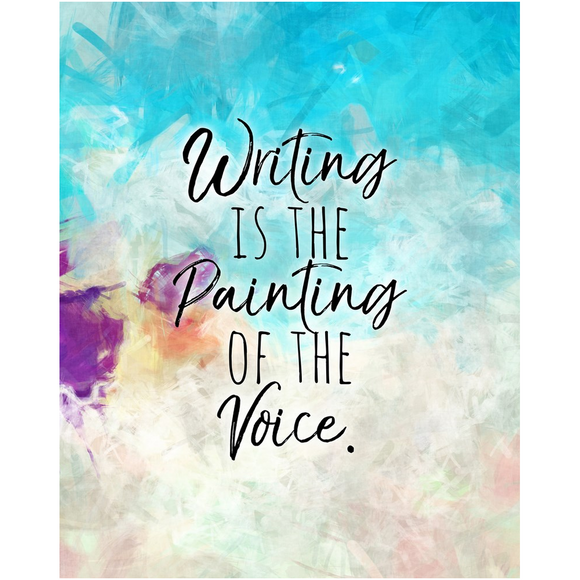 Writing is the Painting of the Voice Poster