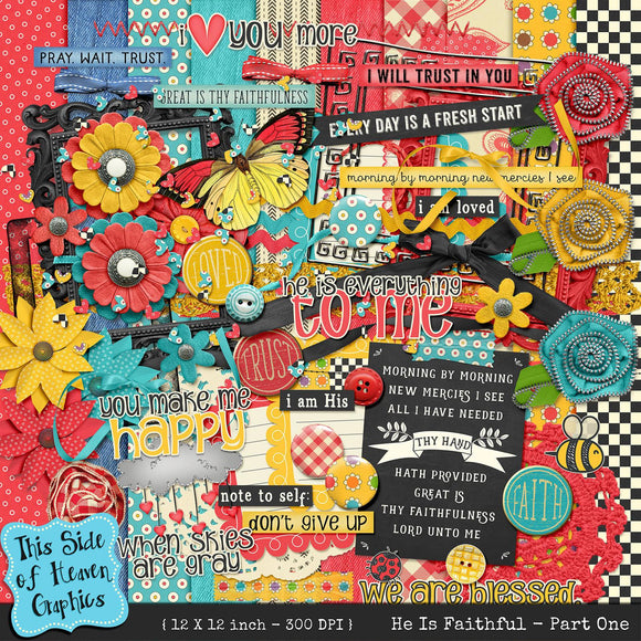 He is Faithful Digital Scrapbook Kit - Part One